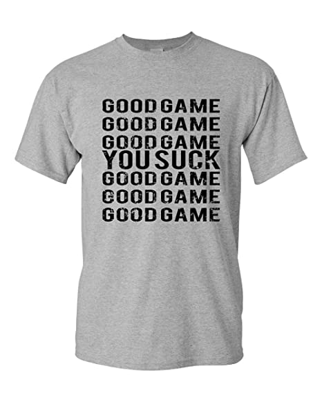 4e3027393 Good Game You Suck Sports Funny Baseball Football Basketball Mens Graphic  Tee Adult T-Shirt