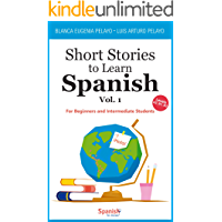 Short Stories to Learn Spanish, Vol. 1: For Beginners and Intermediate Students (Spanish Edition) book cover