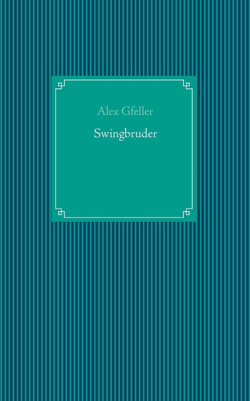 Swingbruder (German Edition) PDF