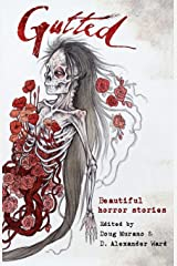 Gutted: Beautiful Horror Stories Paperback