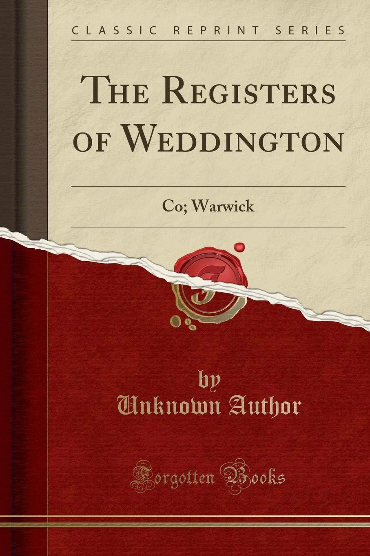 The Registers of Weddington: Co; Warwick (Classic Reprint) pdf epub