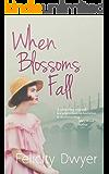 When Blossoms Fall (The Thornton Saga Book 1)