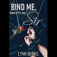 Bind Me, Sir (Bonds of Worship Book 1)