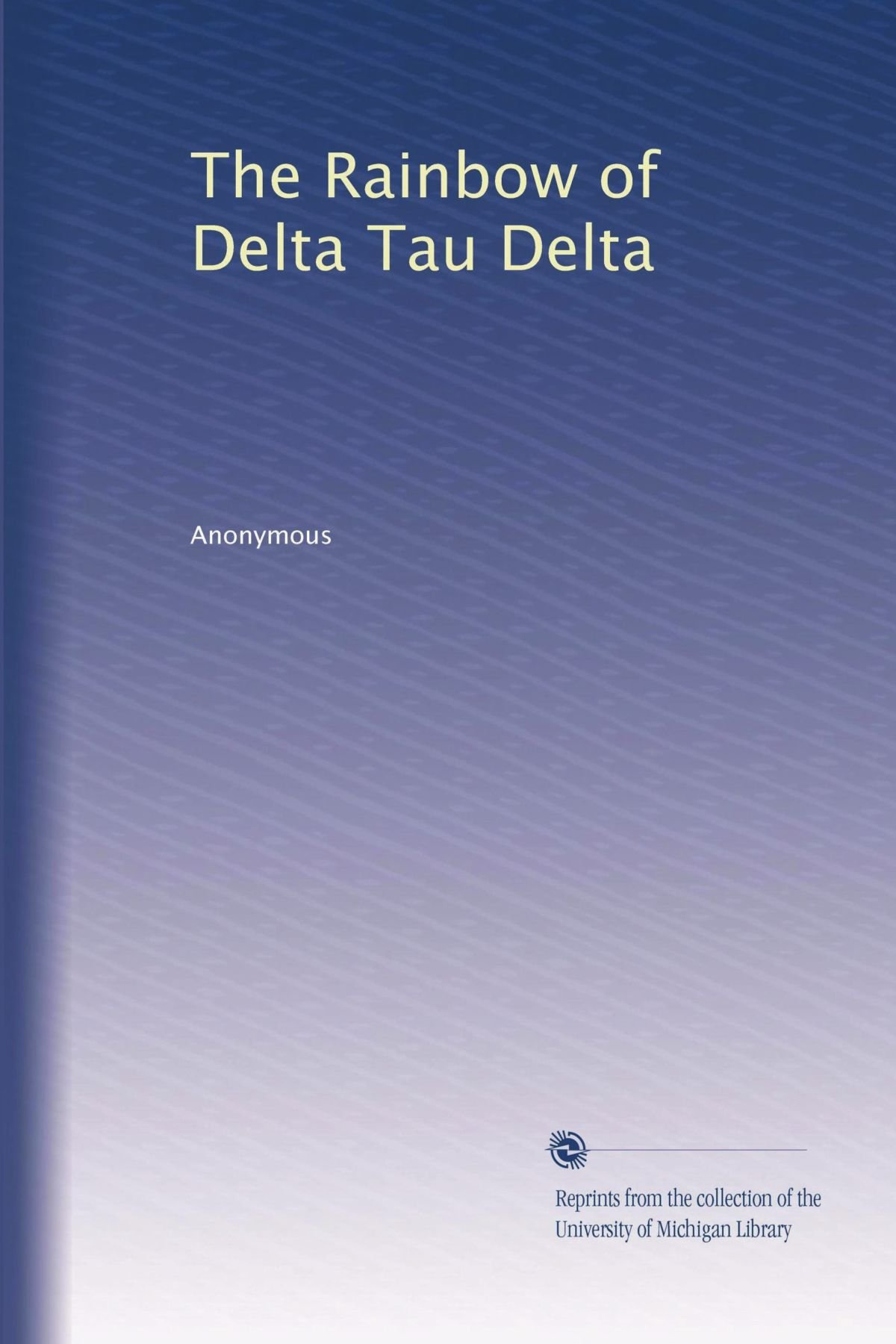 Download The Rainbow of Delta Tau Delta PDF