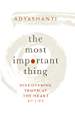 The Most Important Thing: Discovering Truth at the Heart of Life (English Edition)