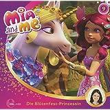 Mia and me - Die Blütenfest-Prinzessin - Das Original-Hörspiel zur TV-Serie, Folge 9