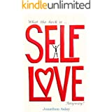 What The Heck Is Self-Love Anyway?