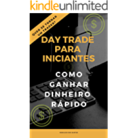 DAY TRADE PARA INICIANTES: GANHANDO DINHEIRO RÁPIDO