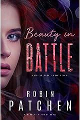 Beauty in Battle: Beauty in Flight Serial Book 3 (Nutfield Saga 7) Kindle Edition