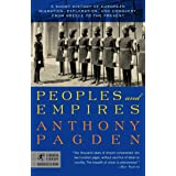 Peoples and Empires: A Short History of European Migration, Exploration, and Conquest, from Greece to the Present (Modern Lib