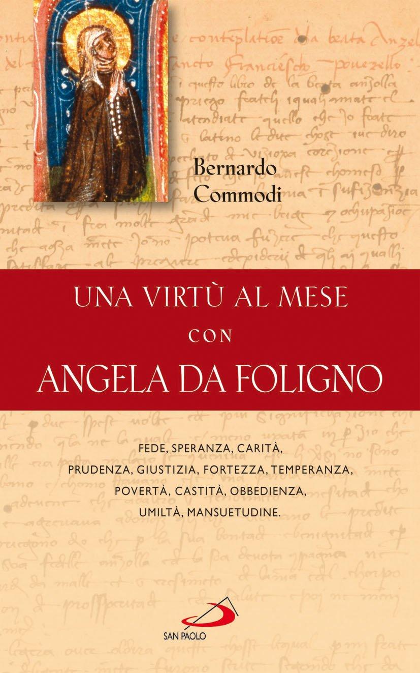 Una virtù al mese con Angela da Foligno: 9788821565335