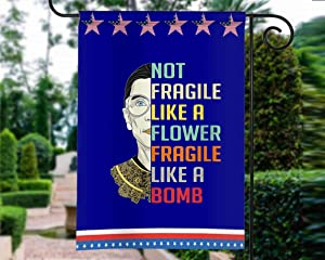 Womens Not Fragile Like A Flower But A Bomb Ruth Ginsburg RBG House Garden Wall Flag Vertical Double Sided, Yard Flag Banner for Patio Lawn Outdoor Home Decoration 28 x 40 inch