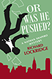 Or Was He Pushed? (The Nathan Shapiro Mysteries Book 8)