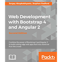 Web Development with Bootstrap 4 and Angular 2: Bring responsiveness to your Angular web application with Bootstrap, 2nd Edition (English Edition)