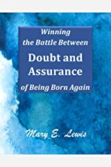 Winning the Battle Between Doubt and Assurance of Being Born Again Kindle Edition