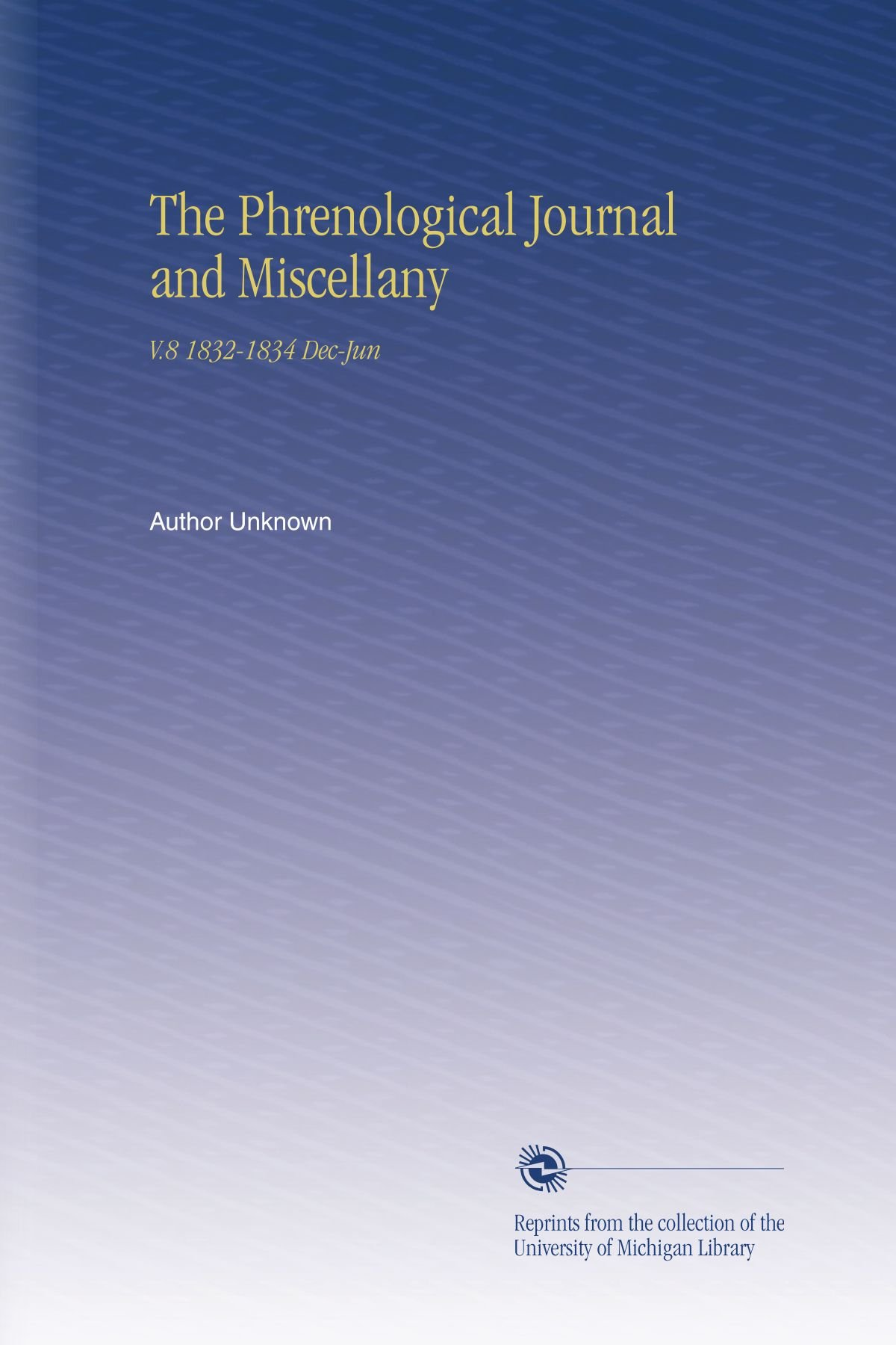 Download The Phrenological Journal and Miscellany: V.8 1832-1834 Dec-Jun ebook