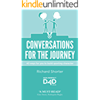 Conversations For The Journey: 40 ways for you to build sporting character