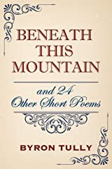 Beneath This Mountain and 24 Other Short Poems Kindle Edition