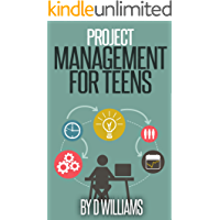 Project Management: For Teens