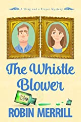 The Whistle Blower: A Wing and a Prayer Mystery (Wing and a Prayer Mysteries Book 1) Kindle Edition