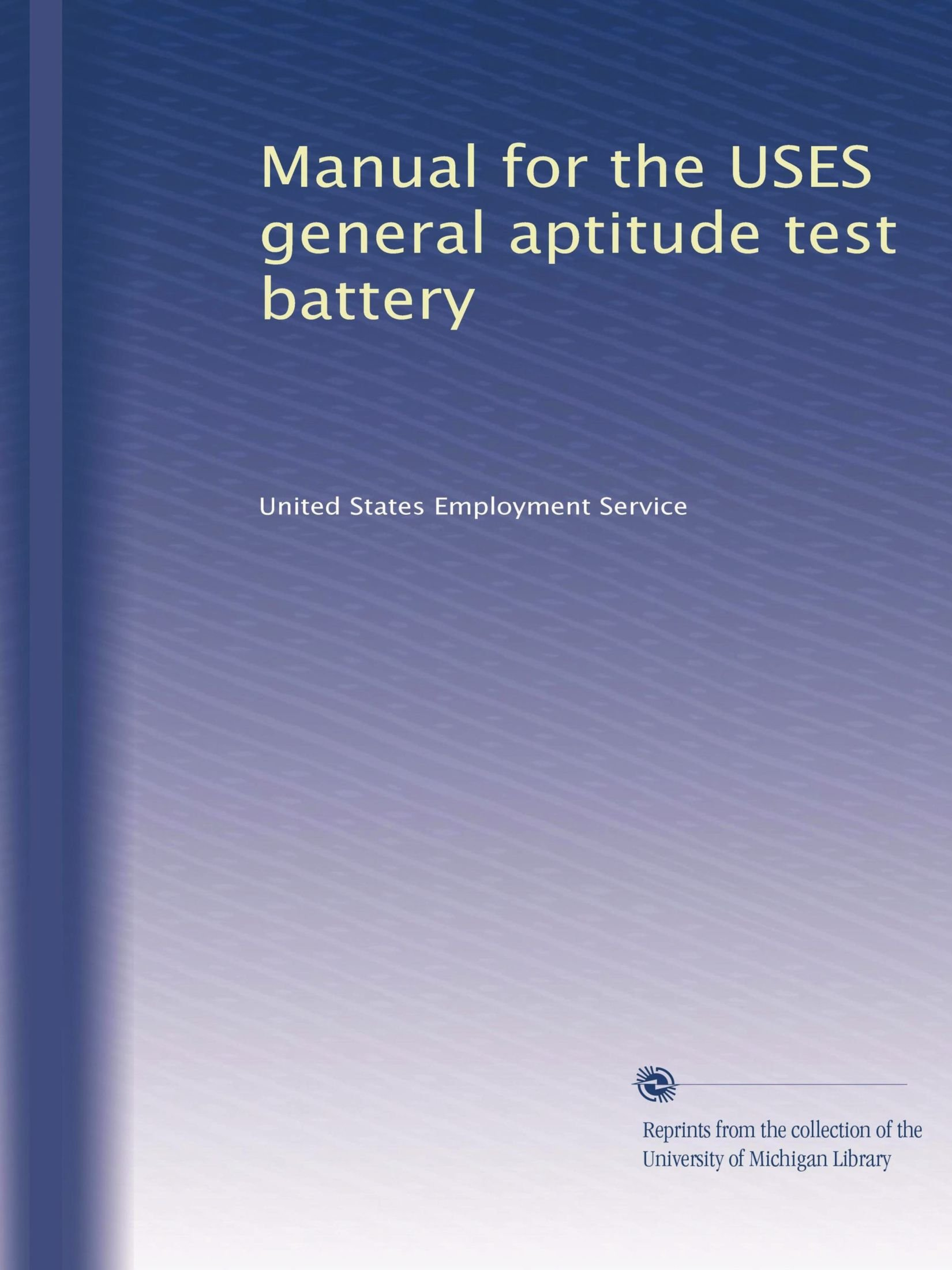 Amazon.in: Buy Manual for the USES general aptitude test battery Book  Online at Low Prices in India | Manual for the USES general aptitude test  battery ...