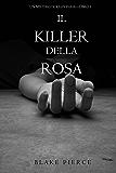 Il Killer della Rosa (Un Mistero di Riley Paige — Libro #1)