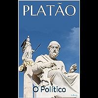 O POLÍTICO - Platão (Coleção Filosofia)