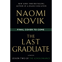 The Last Graduate: A Novel (The Scholomance Book 2)