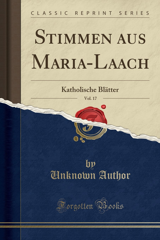 Download Stimmen aus Maria-Laach, Vol. 17: Katholische Blätter (Classic Reprint) (German Edition) pdf