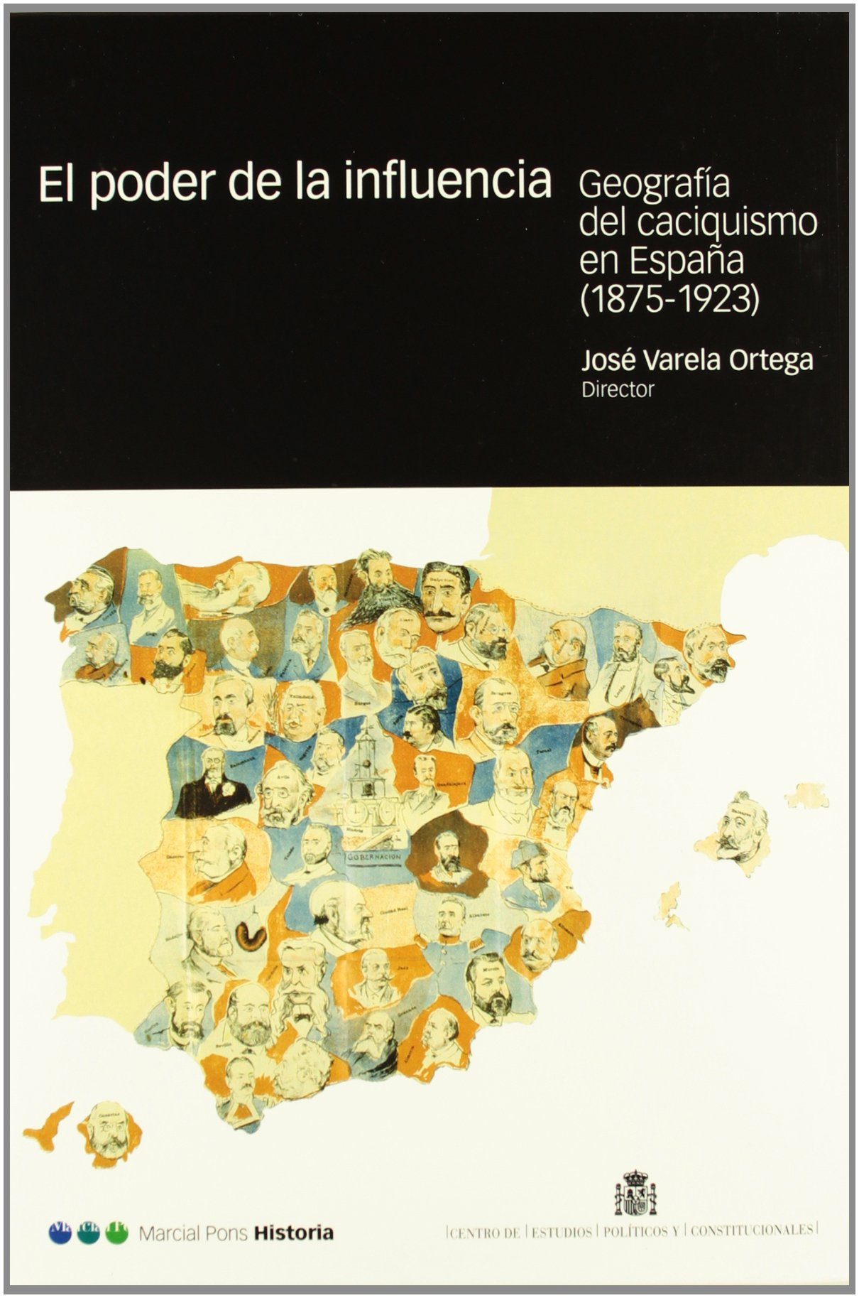 PODER DE LA INFLUENCIA, EL: Geografía y caciquismo en España: 4 Coediciones: Amazon.es: Varela Ortega, José: Libros