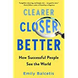 Clearer, Closer, Better: How Successful People See the World