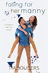 Falling For Her Manny: A Sweet Workplace Romantic Comedy (Single In the City Book 2) Kindle Edition