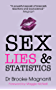 Sex, Lies & Statistics: The truth about sex work the mainstream press, politicians, and Julie Bindel don't want you to read