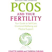 PCOS And Your Fertility: Your Guide To Self Care, Emotional Wellbeing And Medical Support (English Edition)