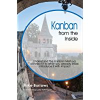 Kanban from the Inside: Understand the Kanban Method, connect it to what you already know, introduce it with impact (English Edition)
