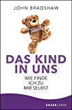 Das Kind in uns: Wie finde ich zu mir selbst (German Edition)