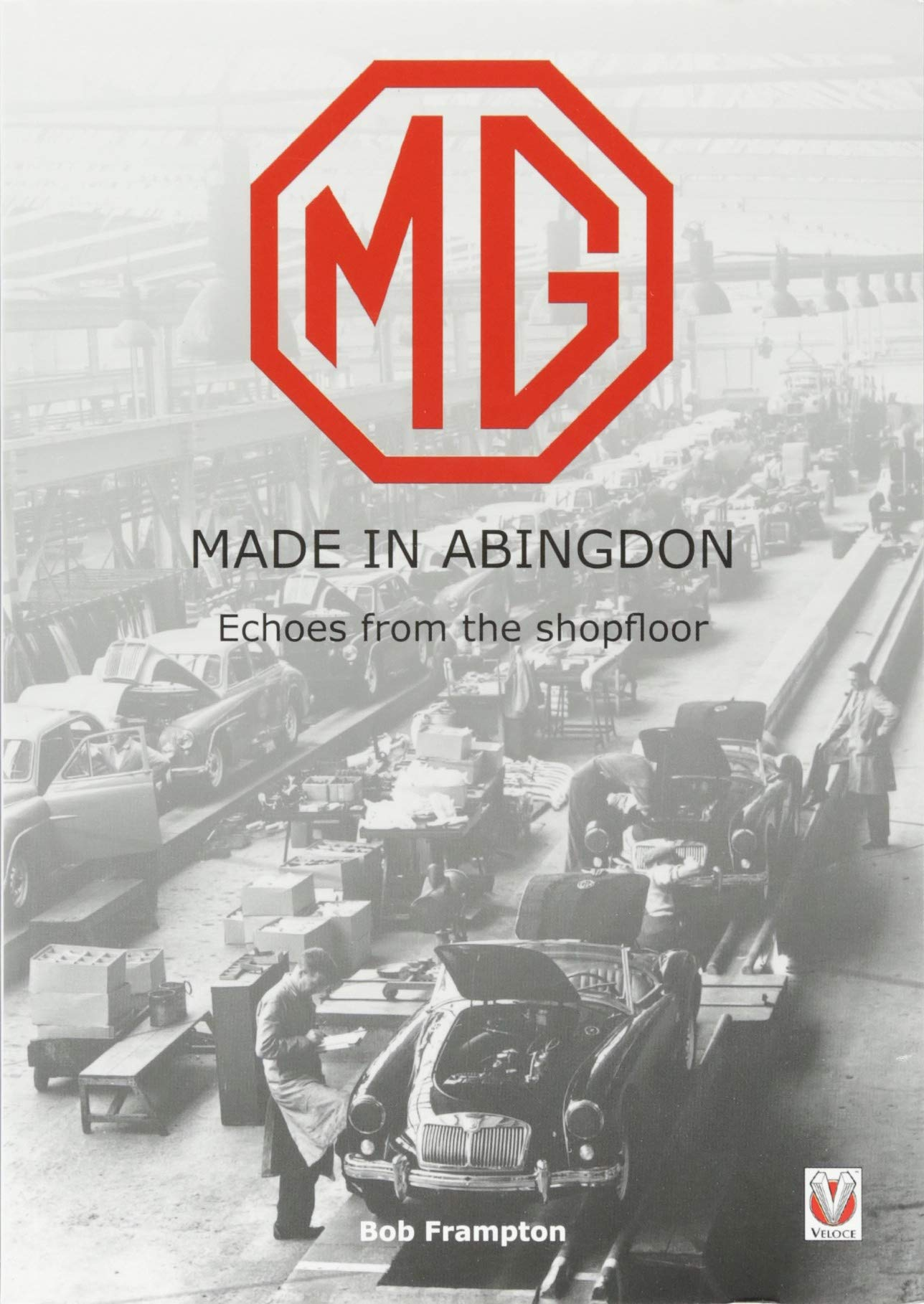 Download MG, Made in Abingdon: Echoes from the shopfloor PDF