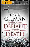 Defiant Unto Death (Master of War Book 2)
