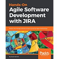Hands-On Agile Software Development with JIRA: Design and manage software projects using the Agile methodology
