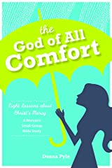 The God of All Comfort Kindle Edition