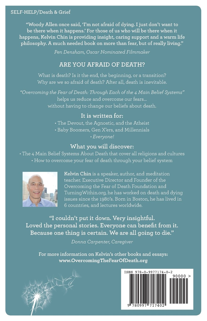 overcoming the fear of death through each of the main belief overcoming the fear of death through each of the 4 main belief systems kelvin h chin 9780997717402 com books