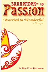 SURRENDER™ to Passion: Worried to Wonderful in 28 Days Kindle Edition
