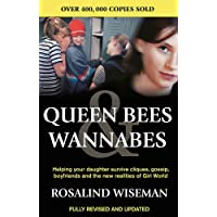 Queen Bees and Wannabes: Helping your daughter survive cliques, gossip, boyfriends and the realities of Girl World