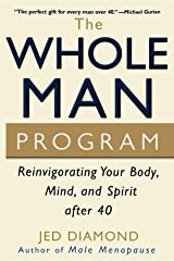 The Whole Man Program: Reinvigorating Your Body, Mind, and Spirit after 40 Paperback