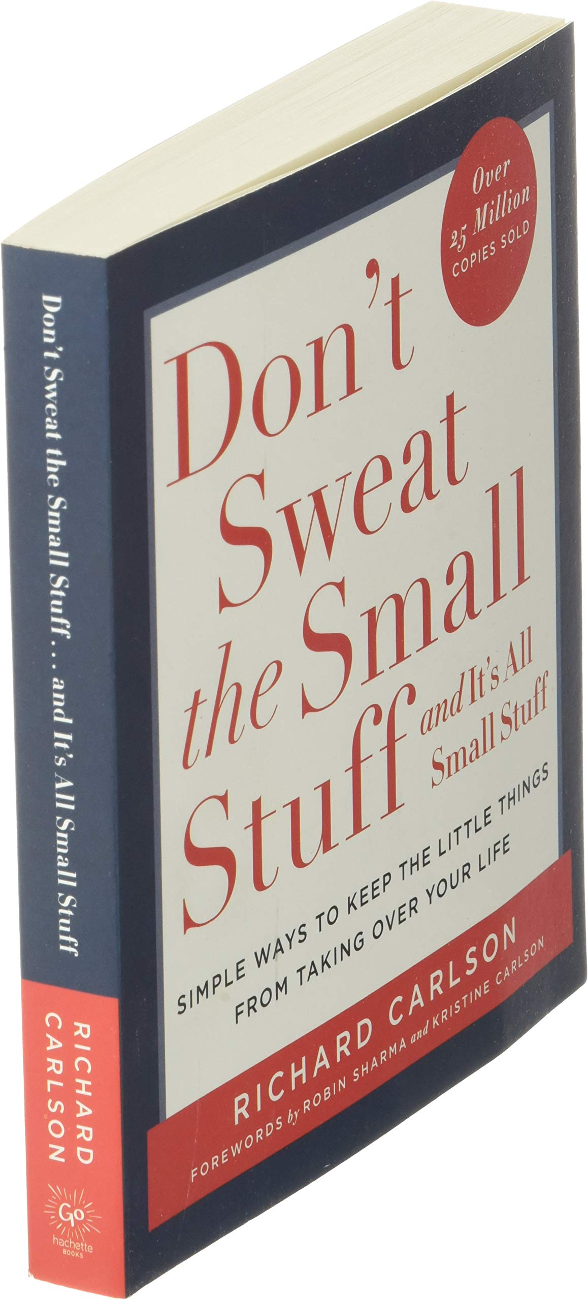 Don't Sweat the Small Stuff . . . and It's All Small Stuff: Simple Ways to  Keep the Little Things from Taking Over Your Life (Don't Sweat the Small  Stuff Series): Carlson,
