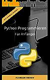 Python Programmieren Für Anfänger: Der schnelle Einstieg