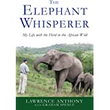The Elephant Whisperer: My Life with the Herd in the African Wild (Elephant Whisperer, 1)