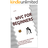 MVC for Beginners: A simple guide with analogy that would make you understand for lifetime.