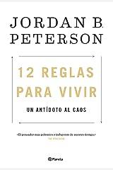 12 reglas para vivir: Un antídoto al caos (Spanish Edition) Kindle Edition