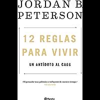 12 reglas para vivir: Un antídoto al caos (Spanish Edition)